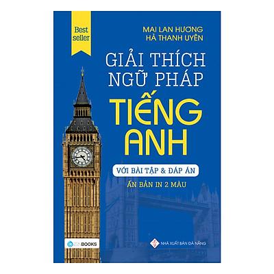 Giải Thích Ngữ Pháp Tiếng Anh (Phiên Bản In 2 Màu) - Tái Bản