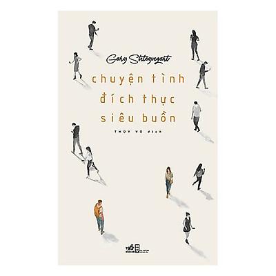 Một cuốn truyện để lại nhiều điều đáng suy ngẫm cho người đọc: Chuyện tình đích thực siêu buồn