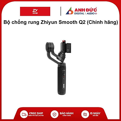 Bộ chống rung Zhiyun Smooth Q2 - Bảo hành chính hãng 12 tháng