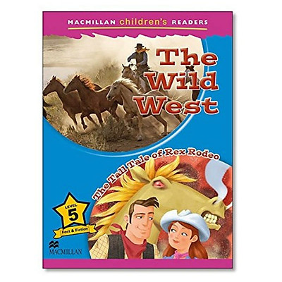 Macmillan Children's Readers 5: Wild West, The - The Tall Tail Of Rex