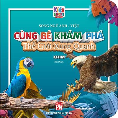 Sách - Cùng Bé Khám Phá Thế Giới Xung Quanh - Chim - Sách Song Ngữ (Bìa Cứng)