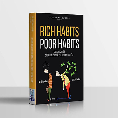 Rich habits, poor habits: Sự khác biệt giữa người giàu và người nghèo (Tặng Bookmark độc đáo CR)