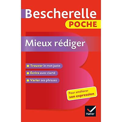 Sách tham khảo tiếng Pháp: Bescherelle Poche Mieux Rediger - L'Essentiel Pour Ameliorer Son Expression