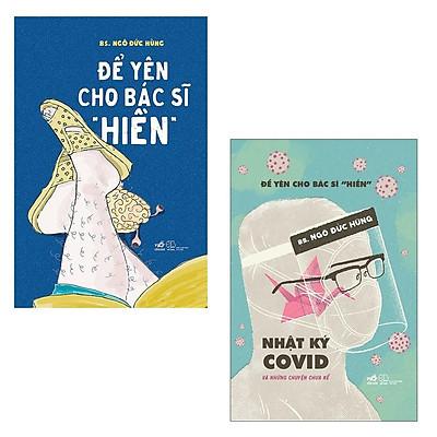 """Sách Nhã Nam - Combo Để Yên Cho Bác Sĩ """"Hiền"""" + Nhật Ký Covid Và Những Chuyện Chưa Kể (2 Cuốn)"""