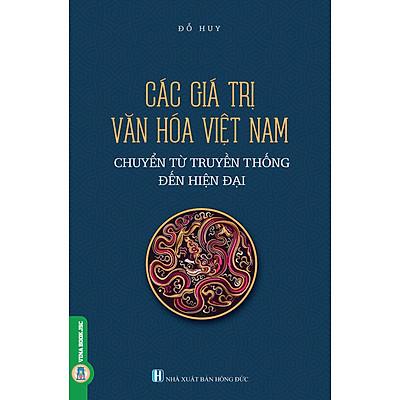 Các Giá Trị Văn Hóa Việt Nam Chuyển Từ Truyền Thống Đến Hiện Đại