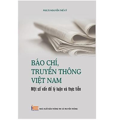 Báo chí, truyền thông Việt Nam: Một số vấn đề lý luận và thực tiễn