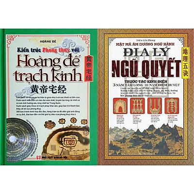 Combo Hoàng Đế Trạch Kinh (Kiến Trúc Phong Thủy - Văn Hóa Nhà Ở Truyền Thống Dưới Cách Nhìn Hiện Đại) + Địa Lý Ngũ Quyết