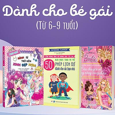 Combo Bộ 3 Cuốn: (Dành Cho Bé Gái Từ 6 -9 Tuổi) Barbie Dũng Cảm Thực Hiện Ước Mơ + Smart Girls - Mình Sẽ Trở Nên Xinh Đẹp Hơn + Cẩm Nang Ứng Xử Dành Cho Trẻ Em - 50 Bài Học Thú Vị Về Phép Lịch Sự Dành Cho Các Bạn Nhỏ