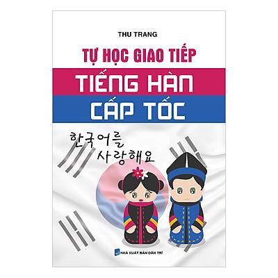Tự Học Giao Tiếp Tiếng Hàn Cấp Tốc