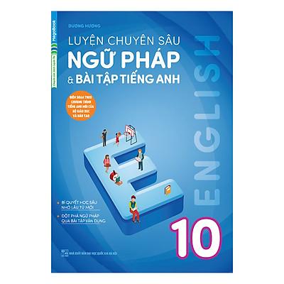 Luyện Chuyên Sâu Ngữ Pháp Và Bài Tập Tiếng Anh Lớp 10