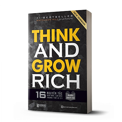 Think and Grow Rich: 16 Nguyên tắc nghĩ giàu làm giàu trong thế kỉ 21