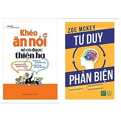 Combo 2 cuốn: Khéo Ăn Nói Sẽ Có Được Thiên Hạ + Tư Duy Phản Biện