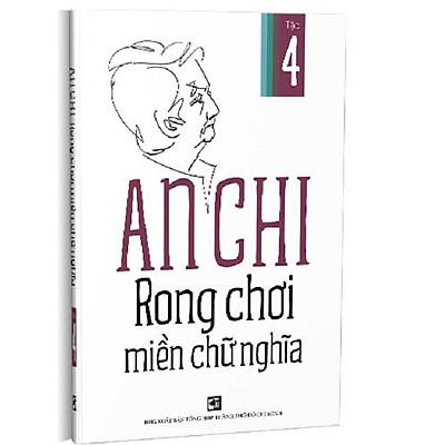 Rong Chơi Miền Chữ Nghĩa (tập 4) - An Chi