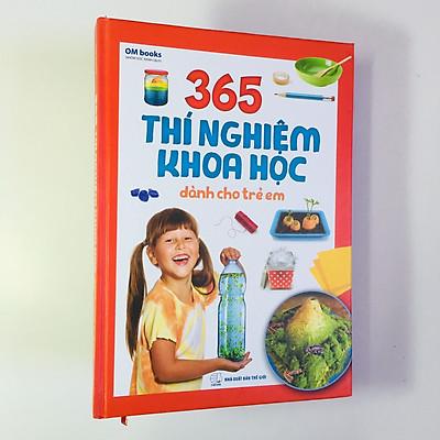 365 Thí Nghiệm Khoa Học Dành Cho Trẻ Em - Bìa cứng