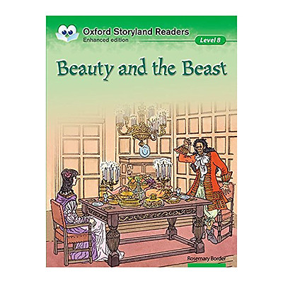 Oxford Storyland Readers New Edition 8: Beauty And The Beast