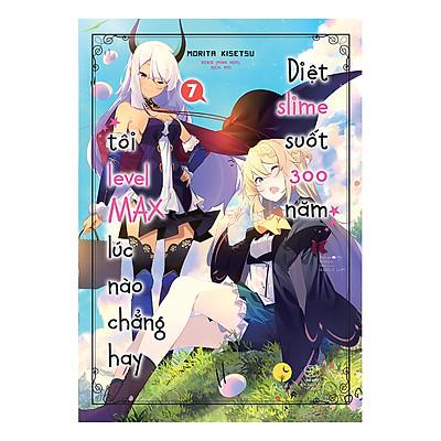 Diệt Slime Suốt 300 Năm, Tôi Levelmax Lúc Nào Chẳng Hay - Tập 7 (Bản Đặc Biệt Tặng Kèm Bookmark + Poster Số Lượng Có Hạn)