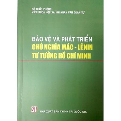 Sách Bảo Vệ Và Phát Triển Chủ Nghĩa Mác - LêNin Tư Tưởng Hồ Chí Minh