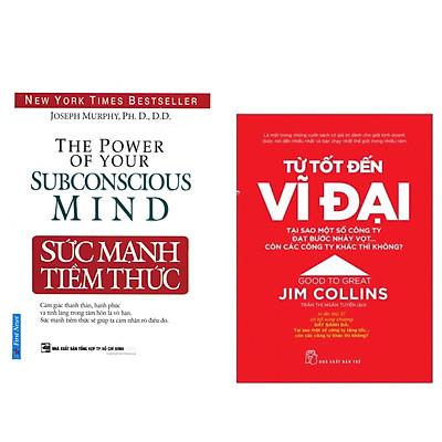 Combo 2 cuốn : Từ Tốt Đến Vĩ Đại - Jim Collins + Sức Mạnh Tiềm Thức