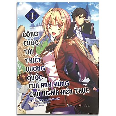 Sách - Công Cuộc Tái Thiết Vương Quốc Của Anh Hùng Chủ Nghĩa Hiện Thực Tập 1 (Kèm Poster, Bookmark)