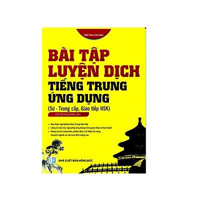 Bài tập luyện dịch tiếng Trung ứng dụng (Sơ -Trung cấp, Giao tiếp HSK)