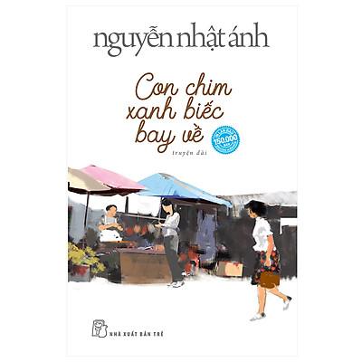Con Chim Xanh Biếc Bay Về (Nguyễn Nhật Ánh) (Bìa Mềm)