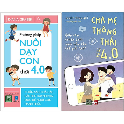 Combo Phương Pháp Nuôi Dạy Con Thời 4.0 + Cha Mẹ Thông Thái Thời 4.0