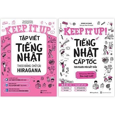 Combo 2 Cuốn Keep It Up: Tiếng Nhật Cấp Tốc Cho Người Mới Bắt Đầu + Tập Viết Tiếng Nhật Theo Bảng Chữ Cái Hiragana
