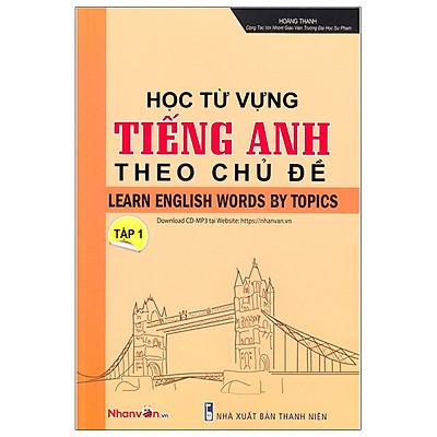 Học Từ Vựng Tiếng Anh Theo Chủ Đề - Tập 1