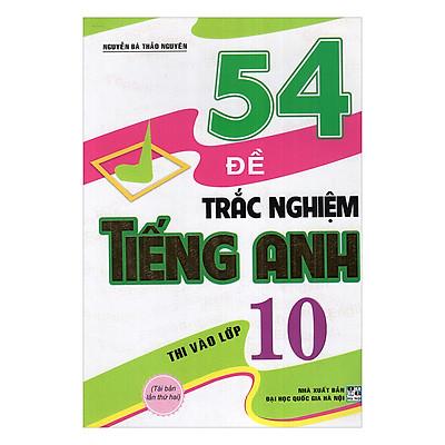 54 Đề Trắc Nghiệm Tiếng Anh Thi Vào Lớp 10