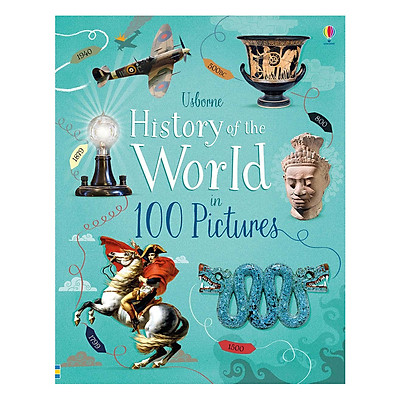 Usborne Library Editions: History of the World in 100 Pictures