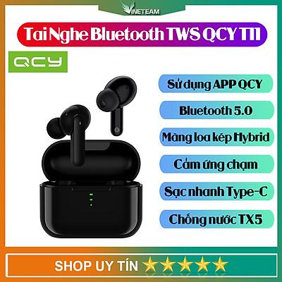 Tai nghe Bluetooth TWS True Wireless QCY T11 5.0 - 4 micro siêu đàm thoại chống nước mồ hôi IPX5 - Tai nghe Bluetooth kiểu dáng hiện đại, thời thượng -4478- hàng nhập khẩu