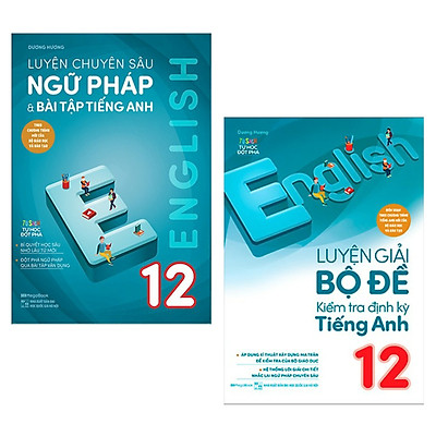 Combo Sách Tham Khảo Tiếng Anh: Luyện Giải Bộ Đề Kiểm Tra Định Kỳ Tiếng Anh Lớp 12 + Luyện Chuyên Sâu Ngữ Pháp Và Bài Tập Tiếng Anh Lớp 12  - (Sách Tổng Hợp Kiến Thức)