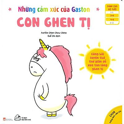 Sách Ehon Thông Minh, Cảm Xúc - Những Cảm Xúc Của Gaston (3-8 tuổi) - Con Ghen Tị