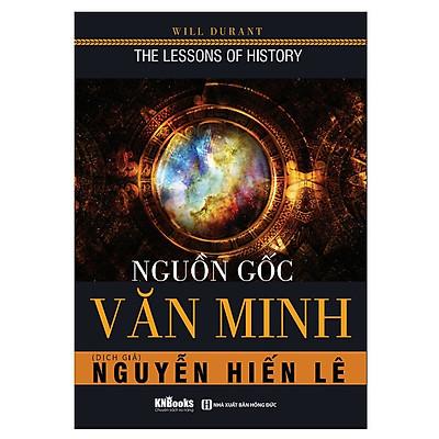 Nguồn Gốc Văn Minh (Tặng E-Book Bộ 10 Cuốn Sách Hay Về Kỹ Năng, Đời Sống, Kinh Tế Và Gia Đình - Tại App MCbooks)
