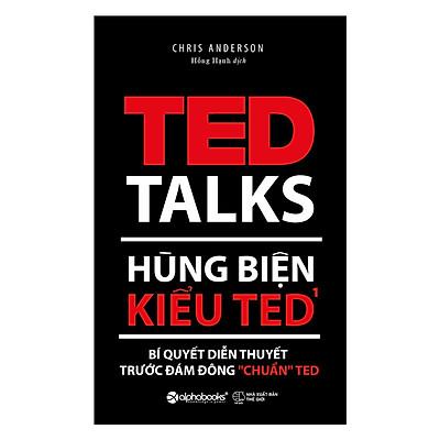 """Hùng Biện Kiểu Ted 1 - Bí Quyết Diễn Thuyết Trước Đám Đông """"Chuẩn"""" Ted (Quà Tặng Tickbook Đặc Biệt)"""