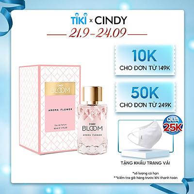 Nước hoa nữ Cindy Bloom Aroma Flower mùi hương ngọt ngào nữ tính 50ml chính hãng