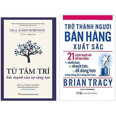 Combo 2 Cuốn: Từ Tâm Trí - Sức Mạnh Của Sự Sáng Tạo + Trở Thành Người Bán Hàng Xuất Sắc - 21 Cách Tuyệt Vời