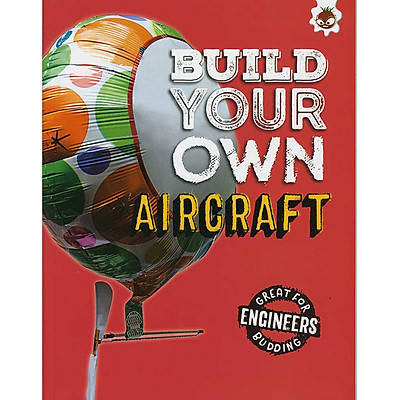 Sách tiếng Anh - Build Your Own Aircraft