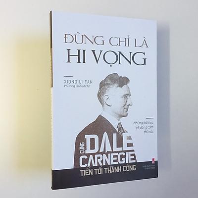 Cùng Dale Carnegie Tiến Tới Thành Công – Đừng Chỉ Là Hi Vọng (tặng kèm bookmarks)