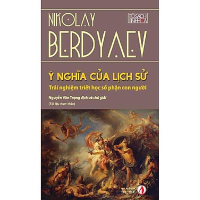 Sách - Ý nghĩa của lịch sử (Nikolay Berdyaev)