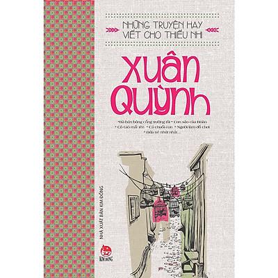 Những Truyện Hay Viết Cho Thiếu Nhi - Xuân Quỳnh (Tái Bản 2019) - Tặng Kèm Sổ Tay