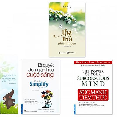 Combo 3 quyển: Sức Mạnh Tiềm Thức, Bí Quyết Đơn Giản Hóa Cuộc Sống, Thả Trôi Phiền Muộn (Tặng kèm bookmark danh ngôn hình voi)