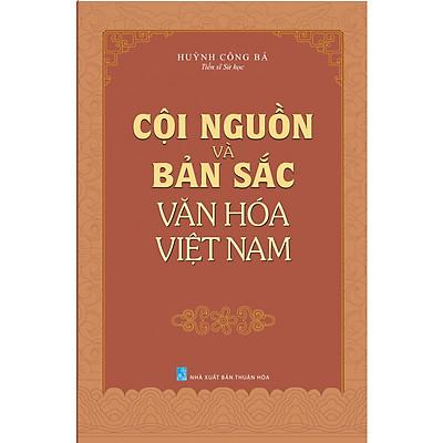 Cội Nguồn Và Bản Sắc Văn Hóa Việt Nam