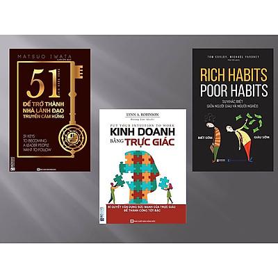 Combo 3 cuốn: 51 Chìa khóa vàng để trở thành nhà lãnh đạo truyền cảm hứng + Kinh Doanh Bằng Trực Giác + Rich Habits - Poor Habits Sự khác biệt giữa người giàu và người nghèo QP