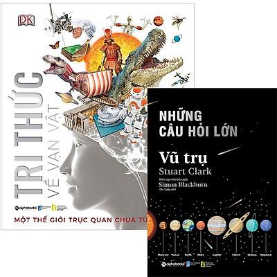 Combo Sách Kiến Thức Bách Khoa : Tri Thức Về Vạn Vật - Một Thế Giới Trực Quan Chưa Từng Thấy + Những Câu Hỏi Lớn - Vũ Trụ
