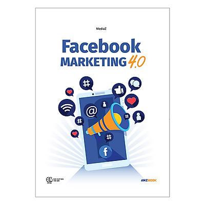Facebook Marketing 4.0 (Tái Bản)