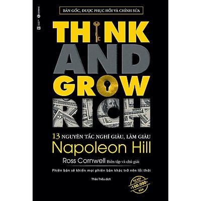 Think And Grow Rich - 13 Nguyên Tắc Nghĩ Giàu Làm Giàu (Tái Bản)