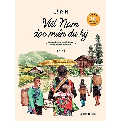 Việt Nam Dọc Miền Du Ký - Tập 1 (Bản Đặc Biệt)