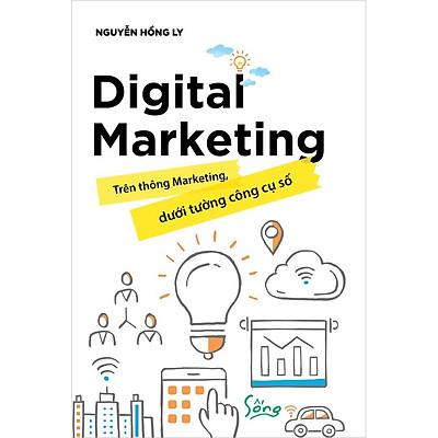 Digital Marketing- Trên Thông Marketing, Dưới Tường Công Cụ Số