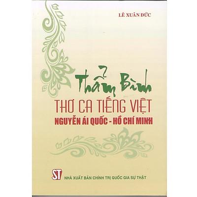 Sách Thẩm Bình Thơ Ca Tiếng Việt Nguyễn Ái Quốc - Hồ Chí Minh